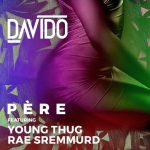 Pere - Davido ft Rae Sremmurd and Young Thug