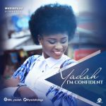 Yadah – I am Confident