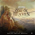 God Of Heaven - Dr Paul