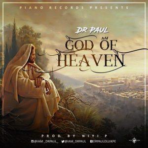 God Of Heaven - Dr Paul