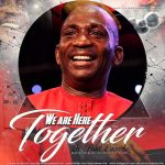 We Are Here Together - Dr Paul Enenche