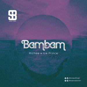 Bam Bam - Richee ft Ice Prince