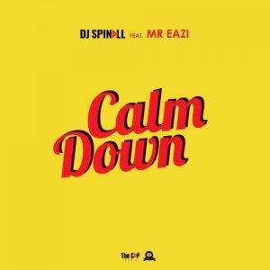 Calm Down - DJ Spinall ft Mr Eazi
