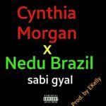 Sabi Gyal - Cynthia Morgan