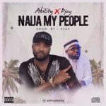 Naija My People - Ability Ft Pjay