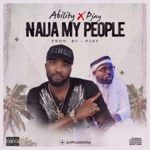 Naija My People - Ability Ft Pjay