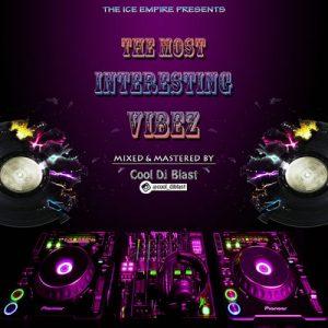 The Most Interesting Vibes - Cool Dj Blast