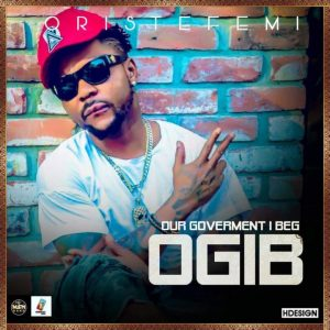 Our Government I Beg- Oritse Femi