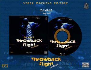 Throwback flight Mixtape - Dj walz