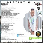 Destiny Mix - DJ Hacker Jp