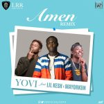 Amen (Remix) - Yovi ft Lil Kesh and Mayorkun