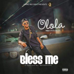 Bless Me - Olola
