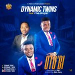 Otobi - Dynamic Twins Ft Chris Morgan