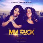 My Rock - Tonia Shodunke Ft Isabella