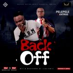 Back Off - Pelepele ft Antras
