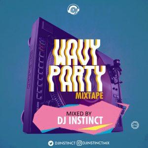 Wavy Party Mix - DJ INSTINCT