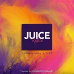 Juice - DJ Enimoney ft Ycee