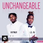 Unchangeable - Lil AY Ft Runtown