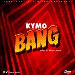 Bang - Kymo