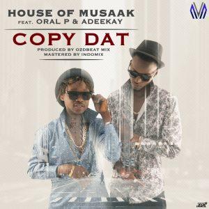 Copy Dat - House Of Musaak