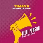 Telli Person - Timaya ft Olamide and Phyno