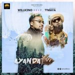 Ayanda - Willicino (Remix) ft Timaya