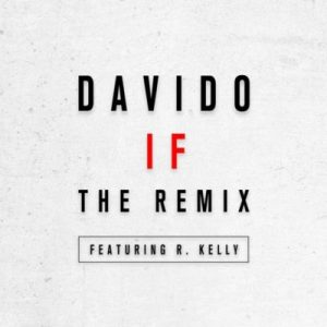 If - Davido ft R Kelly (Remix)