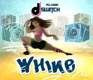 Whine - DJ Switch