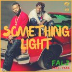 Something Light - Falz ft Ycee
