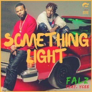 Something Light - Falz ft Ycee