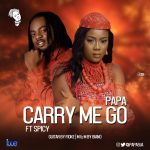 Carry Me Go - Papa ft Spicy