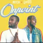 On Point - Mitch ft Davido