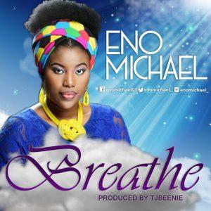 Breathe - Eno Michael