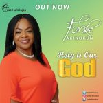 Holy Is Our God - Funke Akinokun