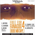 Danagog - Free For Fanagog 4 (Bebe Mixtape)