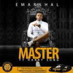 Master - E Marshal Ft Harrysong