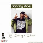 Dancing Shoes - DJ Spicey ft Skales