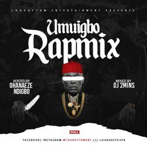 Umuigbo Rap Mix - DJ 2Mins