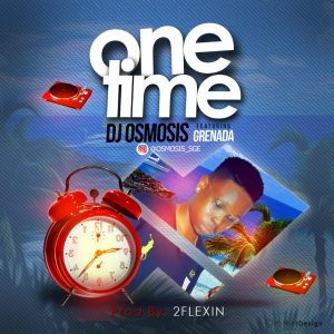 One Time - DJ Osmosis ft Grenada