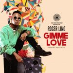 Gimmie Love - Roger Lino