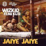 Jaiye Jaiye - Wizkid ft Femi
