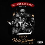 Best Of Krizbeatz Mix - DJ Unbeatable