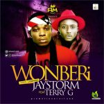 Wonberi - Jaystorm Ft Terry G
