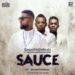 Sauce - GospelOnDeBeatz ft Tekno and Patoranking