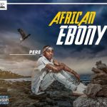 African Ebony - Pere