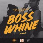 Boss whine - Krizbeatz ft Skales