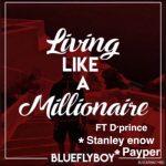 Living Like A Millionaire - Blueflyboy
