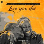 Love You Die - Patoranking ft Diamond Platnumz