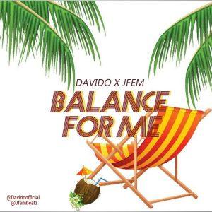 Balance For Me - Davido ft Jfem