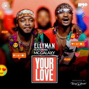 Your Love - Ellyman ft MC Galaxy